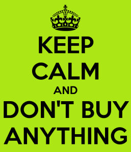 keep-calm-and-don-t-buy-anything